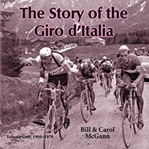 The Story of the Giro d'Italia: A Year-by-Year History of the Tour of Italy, Volume 1: 1909-1970 Audiobook