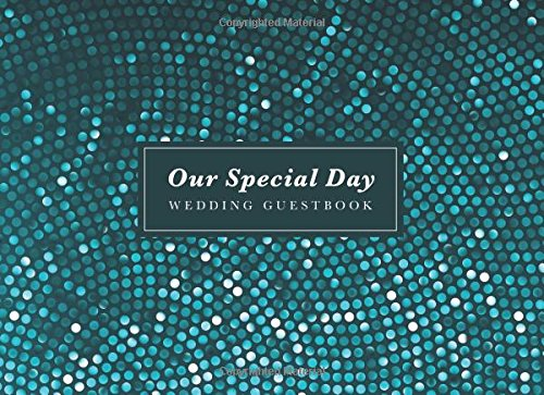 Our Special Day Wedding Guest Book: Teal Mosaic Wedding Decoration Ideas