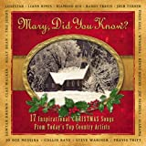 Mary Did You Know?: 17 Inspirational Christmas Songs From Today's Top Country Artists