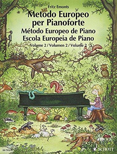 European piano method. Per la Scuola secondaria di primo grado: Metodo Europeo per Pianoforte. Per la Scuola secondaria di primo grado: 2 Copertina flessibile – 1 apr 1996 Fritz Emonts Hal Leonard Corp 3795753252 MUSICA