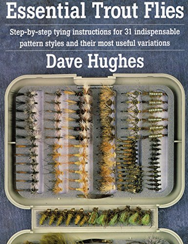 - Essential Trout Flies: Step-by-step tying instructions for 31 indispensable pattern styles and their most useful variations (Step-By-Step Tying Instructions for 31 Indispensible Pattern)