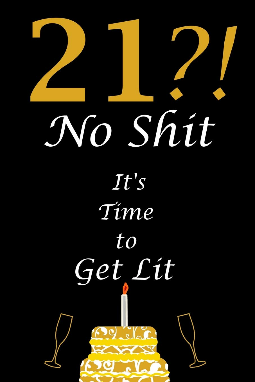 21st Birthday Celebration Twenty One Year Old Birthday Card Alternative Funny Quote Blank Lined Journal 6x9 Papel Bonita 9781098627232 Amazon Com Books