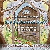 Adventures Through the Enchanted Door, Ann M Lauwers, 1482731363