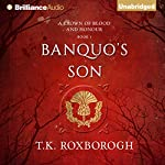 Banquo's Son: A Crown of Blood and Honour, Book 1 | T. K. Roxborogh