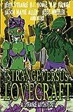 : Strange Versus Lovecraft: A Strange Anthology