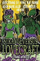 Strange Versus Lovecraft: A Strange Anthology