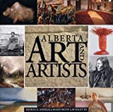 Alberta Art and Artists, Patricia Ainslie and Mary-Beth LaViolette, 1894856619