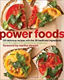 Power Foods: 150 Delicious Recipes with the 38 Healthiest Ingredients by Editors of Whole Living Magazine 1st (first) Edition (2011)