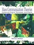 img - for Mass Communication Theories, Explaining Origins, Processes, and Effects, Custom Edition for The Ohio State University book / textbook / text book