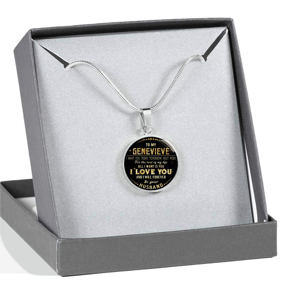 Valentines Gifts for Her Next Week for The Rest of Life All I Want is You I Love You and I Will Forever Be Your Husband Funny Necklace to My Genevieve I Want You Today Tomorrow
