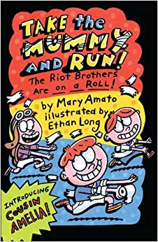 Book Take the Mummy and Run: The Riot Brothers Are on a Roll by Mary Amato (2010-01-01)