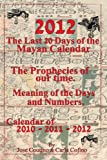 2012 the last 20 days of the Mayan Calendar, Jose Coutino, 1448623278