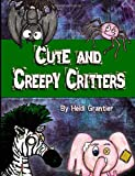 Cute and Creepy Critters, Heidi Grantier, 1493599054