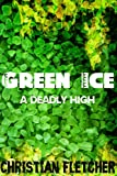 img - for Green Ice: A Deadly High book / textbook / text book