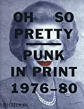 img - for Oh So Pretty: Punk in Print 1976-1980 book / textbook / text book