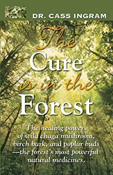 The Cure is in the Forest by [Ingram, Dr. Cass]