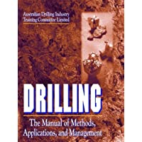Drilling: The Manual of Methods, Applications, and Management