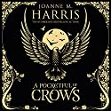 A Pocketful of Crows Audiobook by Joanne M Harris Narrated by Joanne M Harris