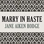Marry in Haste | Jane Aiken Hodge