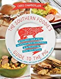 The Southern Foodie's Guide to the Pig, Chris Chamberlain, 1401605028
