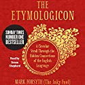 The Etymologicon: A Circular Stroll through the Hidden Connections of the English Language Audiobook by Mark Forsyth Narrated by Simon Shepherd
