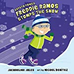 Freddie Ramos Stomps the Snow: Zapato Power, Book 5 | Jacqueline Jules