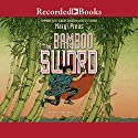The Bamboo Sword Audiobook by Margi Preus Narrated by James Yaegashi