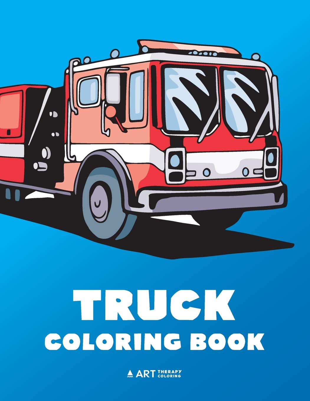 - Truck Coloring Book: 100 Coloring Pages With Firetrucks, Monster
