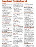 Microsoft PowerPoint 2010 Advanced Quick Reference Guide (Cheat Sheet of Instructions, Tips & Shortcuts - Laminated Card)