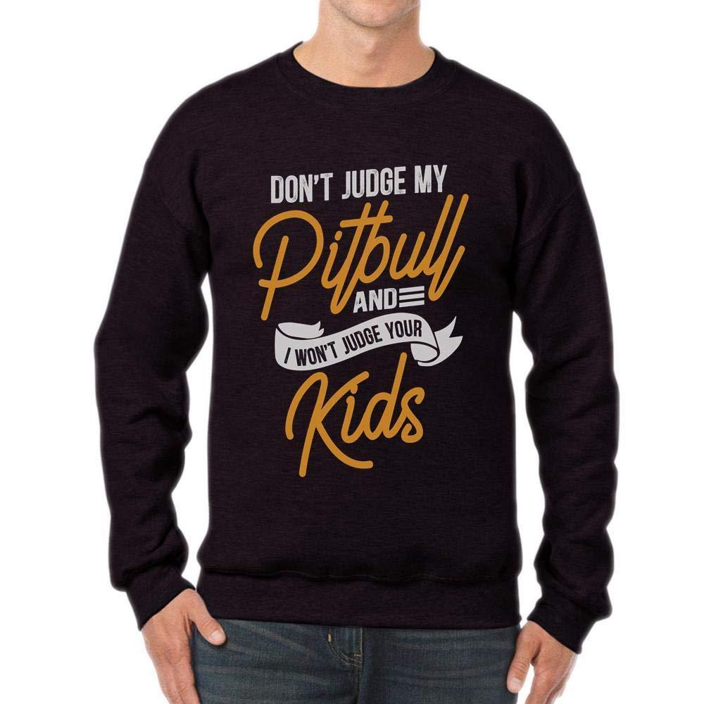 Don/_t Judge My Pitbull Dog Fans Unisex Sweatshirt tee