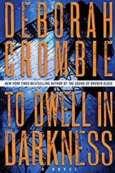 To Dwell in Darkness: A Novel (Duncan Kincaid / Gemma James Book 16)