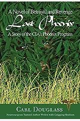 Last Phoenix: A Story of the Cia's Phoenix Program Paperback