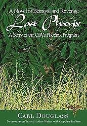 Last Phoenix: A Story of the Cia's Phoenix Program
