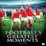 Football's Greatest Moments   Nick Holt, Go Entertain