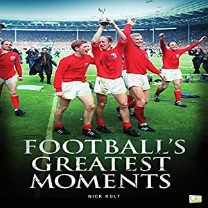 Football's Greatest Moments Hörbuch