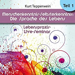 Menschenkenntnis - Selbsterkenntnis: Die Sprache des Körpers: Teil 1 (Lebenspraxis-Live-Seminar)