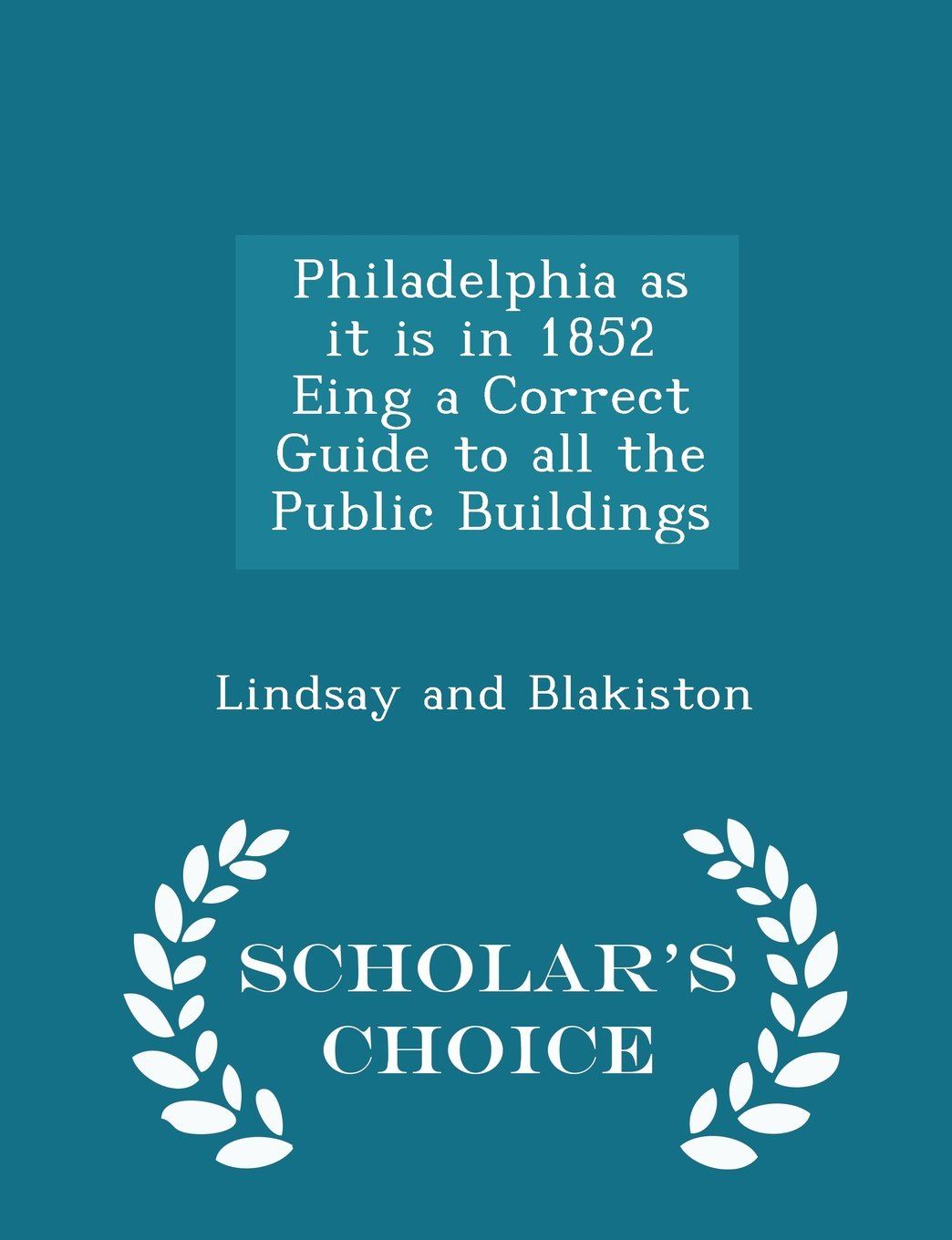 Read Online Philadelphia as it is in 1852 Eing a Correct Guide to all the Public Buildings - Scholar's Choice Edition pdf