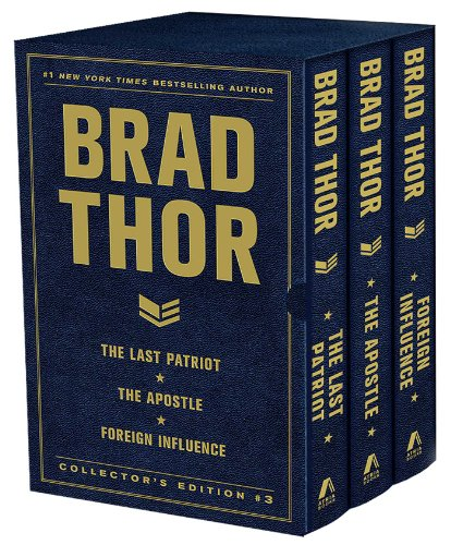 Brad Thor Collectors' Edition #3: The Last Patriot, The Apostle, and Foreign Influence (The Scot Harvath Series)