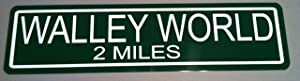 Motown Automotive Design Metal Street Sign Walley World 6 x 24 National Lampoon's Vacation Amusement Park Chevy Chase Griswold Garage Shop Home Office Man CAVE Restaurant Wall Art Gift