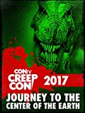 Creep Con 2017: Journey to the Center of the Earth