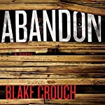 Abandon: Revised Edition | Blake Crouch