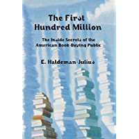 The First Hundred Million: The Inside Secrets of the American Book-Buying Public