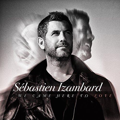 Sebastien izambard we came here to love - Il divo download torrent ...