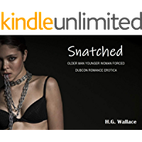 Snatched: Older Man Younger Woman Forced Dubcon Romance Erotica