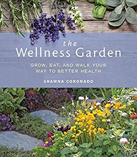 Book Cover: The Wellness Garden: Grow, Eat, and Walk Your Way to Better Health