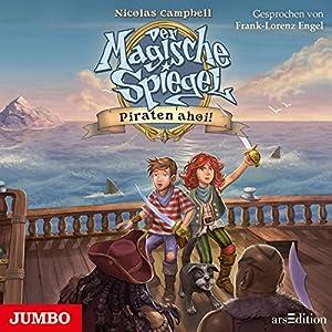 Piraten ahoi! (Der magische Spiegel 1) Hörbuch