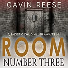 Room Number Three: An Alex Landon Thriller, Book 2 Audiobook by Gavin Reese Narrated by Stephen Floyd