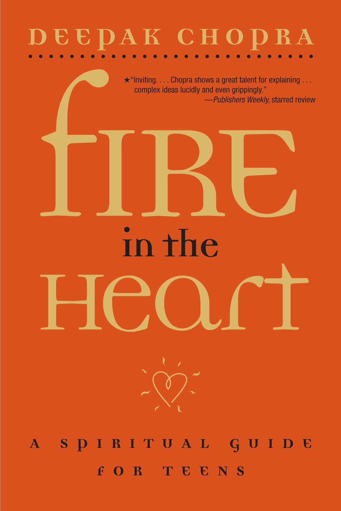 Fire In The Heart  A Spiritual Guide For Teens  English Edition