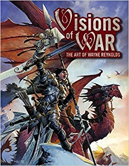 Visions of WAR: The Art of Wayne Reynolds: Amazon.es: Wayne ...