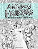 Art of Dog: Friends: An Animal Lover Coloring Book for Adults: A Unique Colouring Gift with Dogs, Cats, Llamas, Turtles, Koalas, Guinea Pigs, Goats, ... Stress Relief & Mindful Meditation)